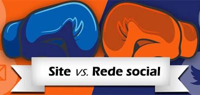 O que é melhor, site ou rede social?